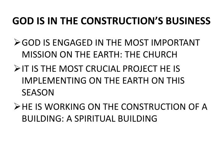 GOD IS IN THE CONSTRUCTION'S BUSINESS
