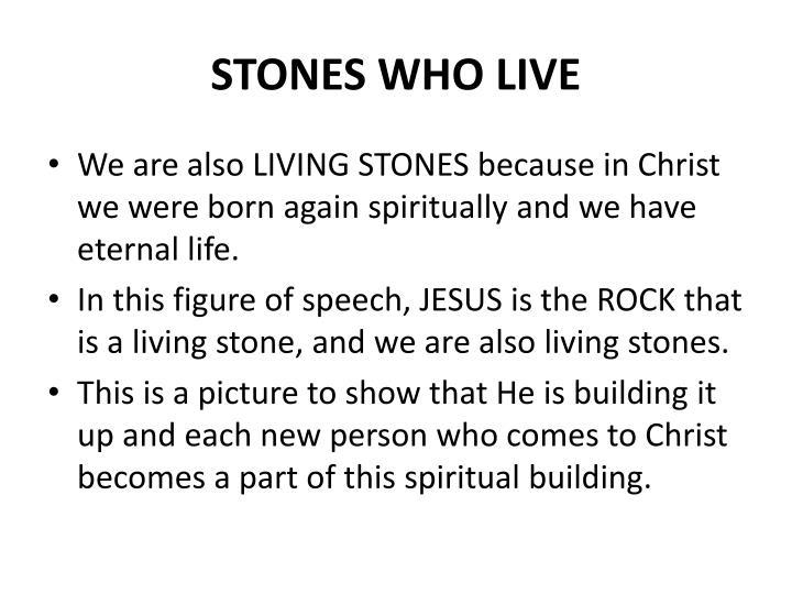 STONES WHO LIVE