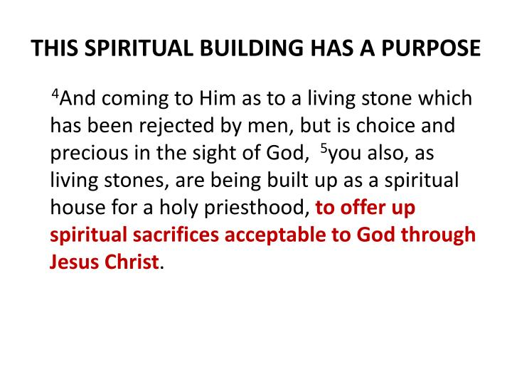 THIS SPIRITUAL BUILDING HAS A PURPOSE