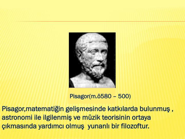 Pisagor(m.ö580 – 500)