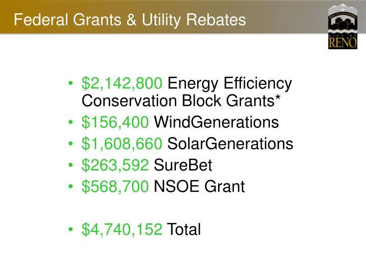 Federal Grants & Utility Rebates