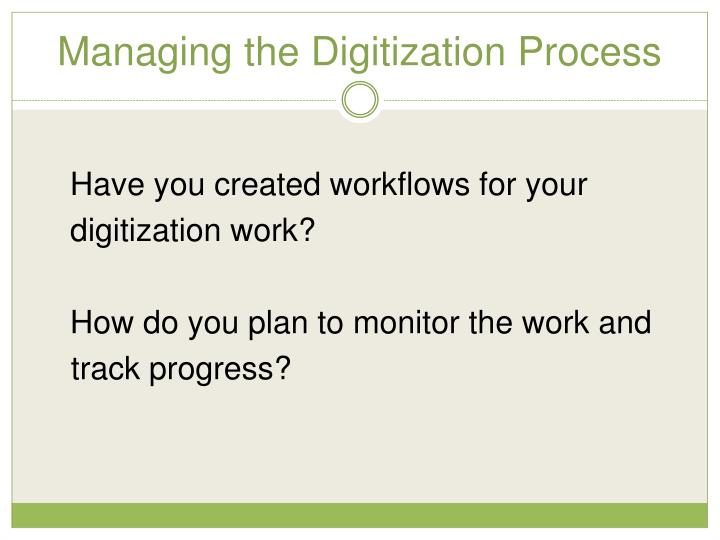 Managing the Digitization Process