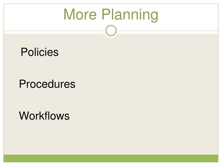 More Planning