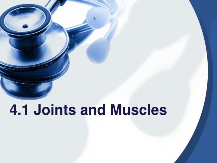 4 1 joints and muscles