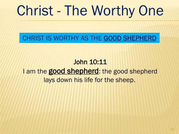Christ - The Worthy One