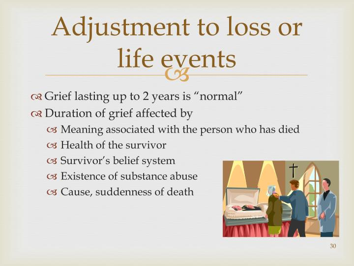 Adjustment to loss or life events