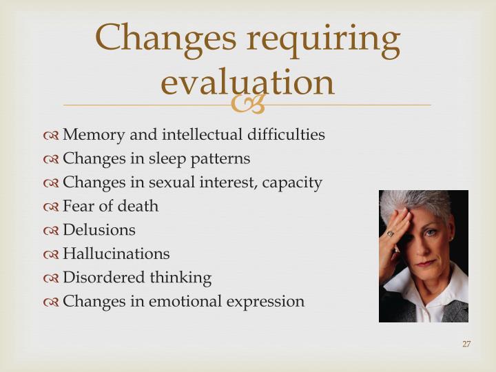 Changes requiring evaluation