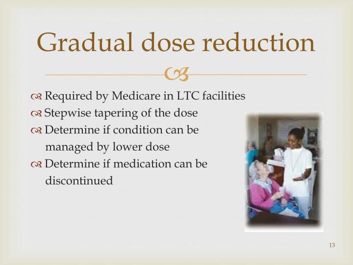 Gradual dose reduction