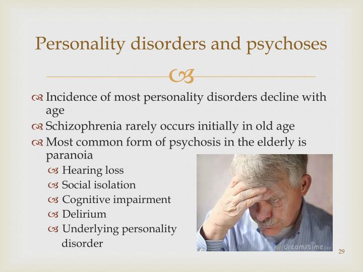 Personality disorders and psychoses
