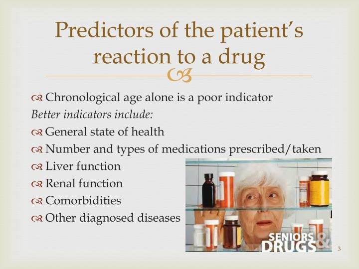 Predictors of the patient's reaction to a drug