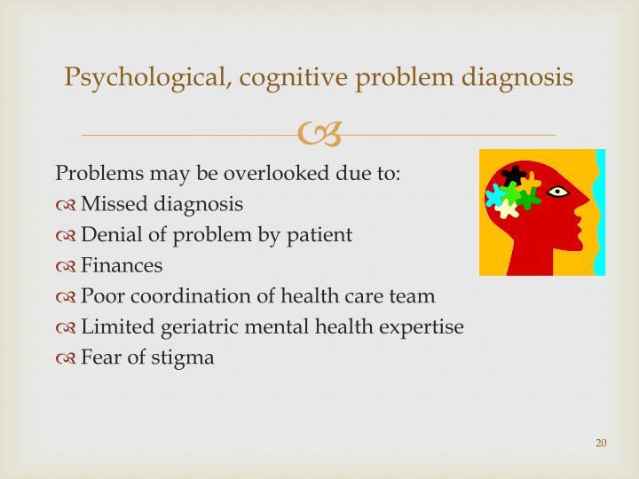 Psychological, cognitive problem diagnosis