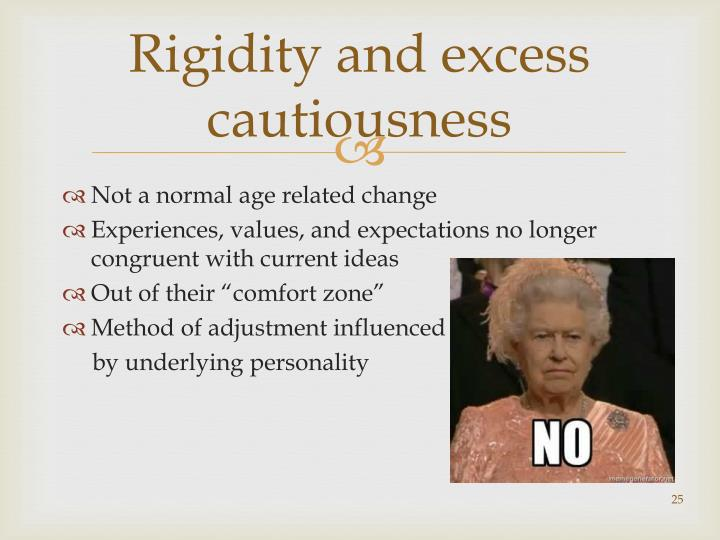Rigidity and excess cautiousness