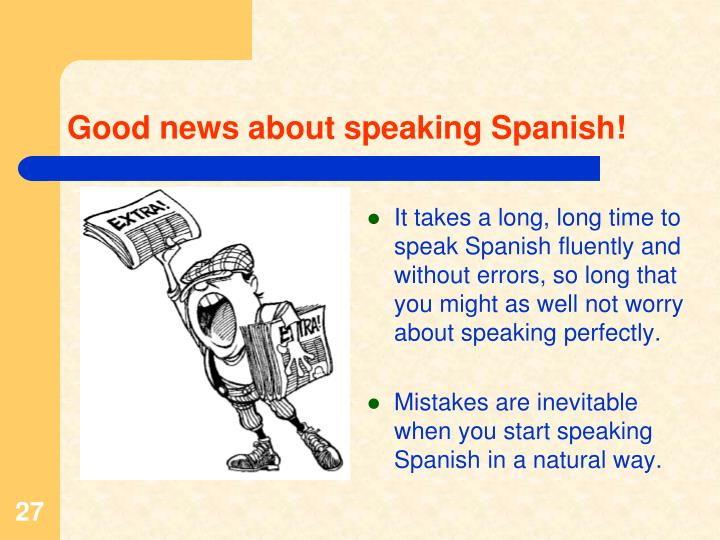 Good news about speaking Spanish!