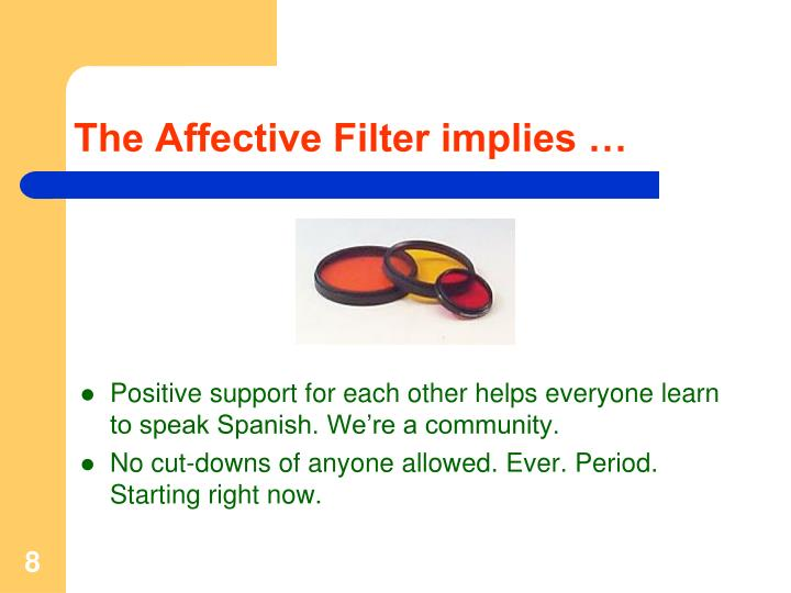 The Affective Filter implies …
