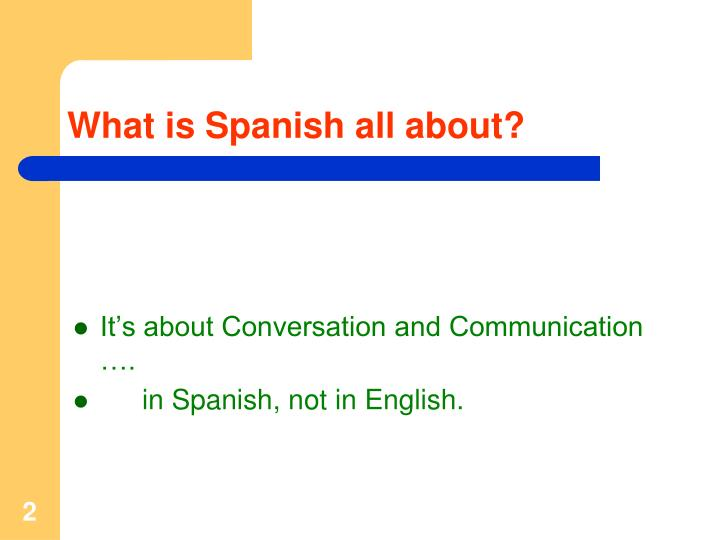 What is spanish all about