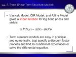 5 three linear term structure models