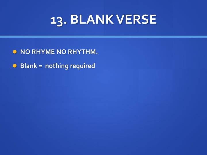 13. BLANK VERSE