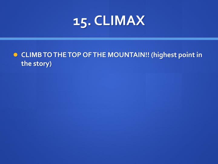 15. CLIMAX