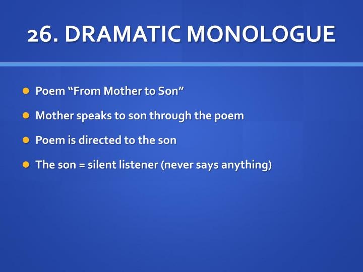 26. DRAMATIC MONOLOGUE