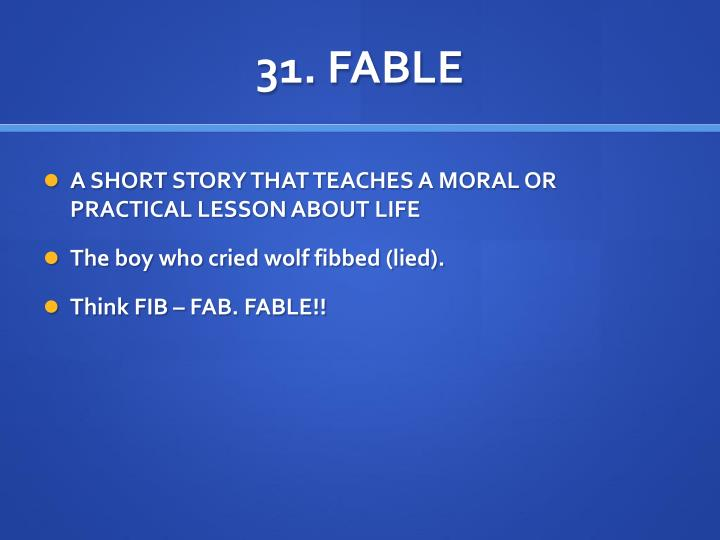 31. FABLE