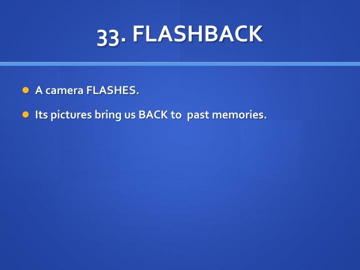 33. FLASHBACK