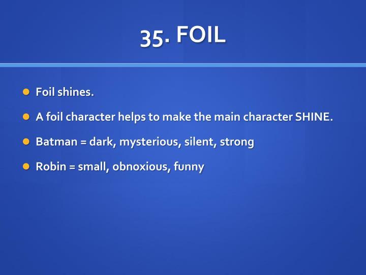 35. FOIL