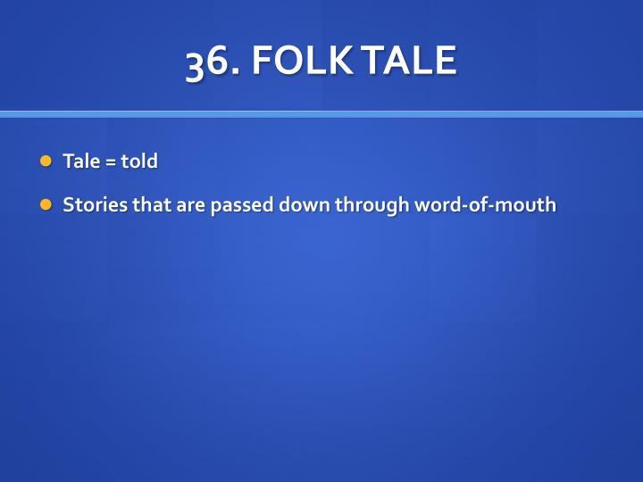 36. FOLK TALE