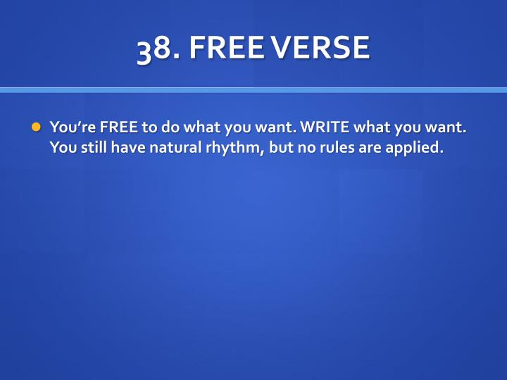 38. FREE VERSE