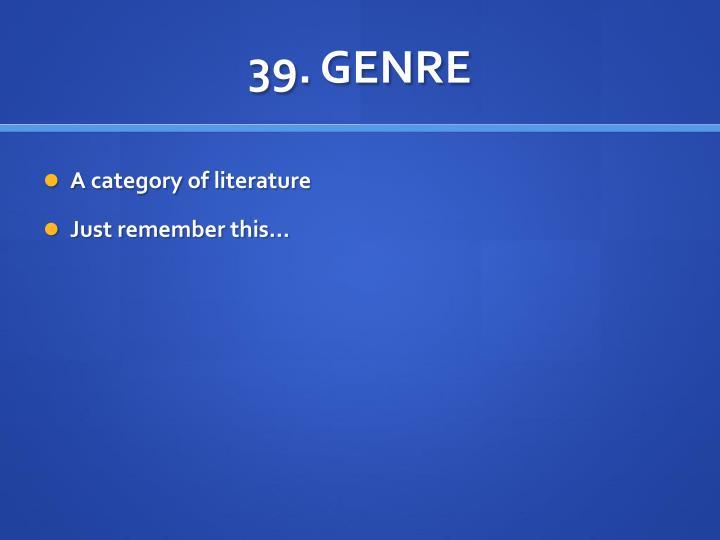 39. GENRE