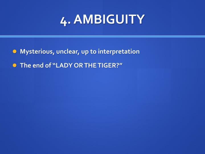 4. AMBIGUITY