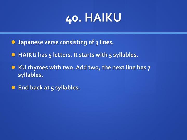 40. HAIKU