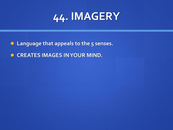 44. IMAGERY