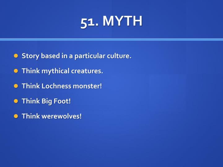 51. MYTH