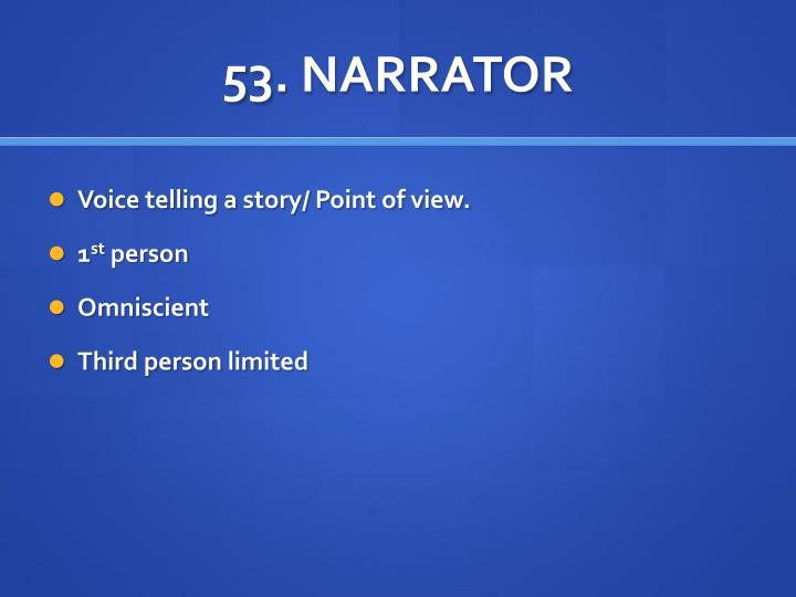 53. NARRATOR