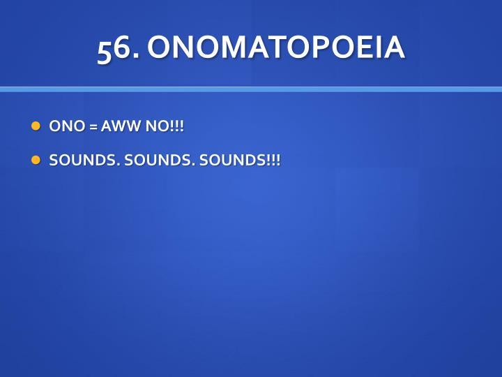 56. ONOMATOPOEIA