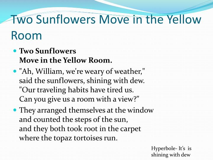 Two Sunflowers Move in the Yellow Room