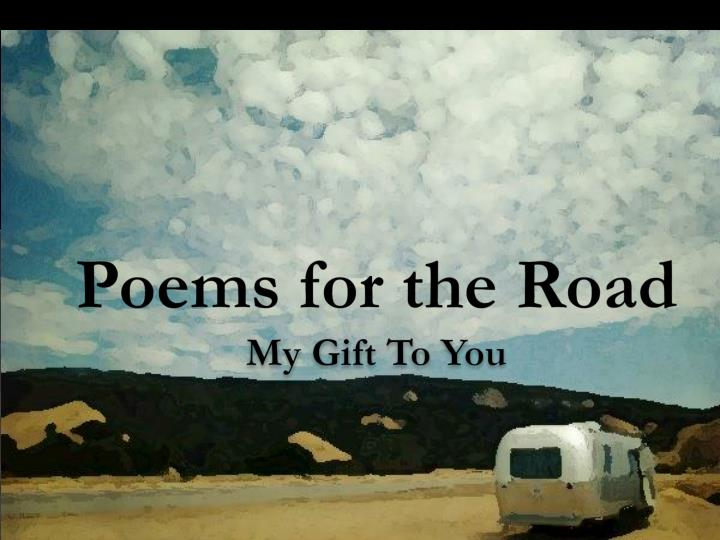 Poems for the road my gift to you