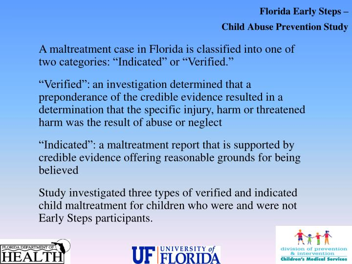 """A maltreatment case in Florida is classified into one of two categories: """"Indicated"""" or """"Verified."""""""