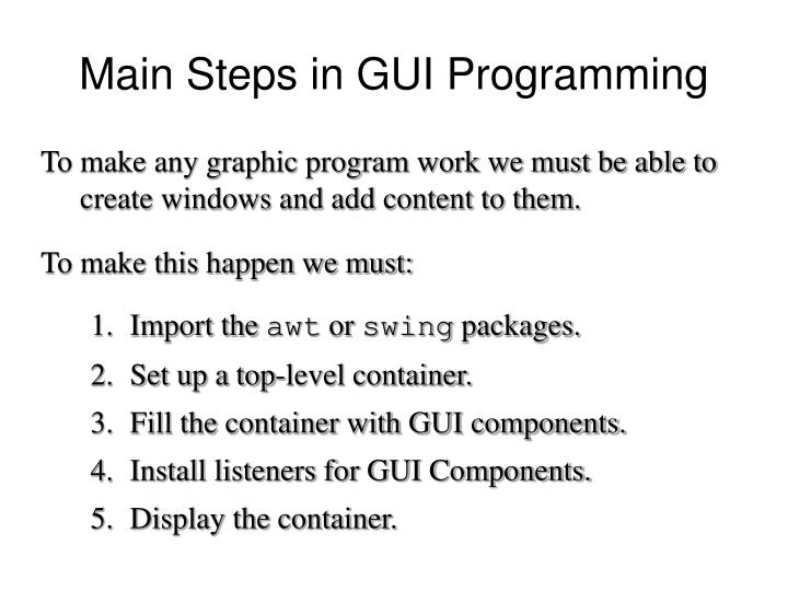 Main Steps in GUI Programming