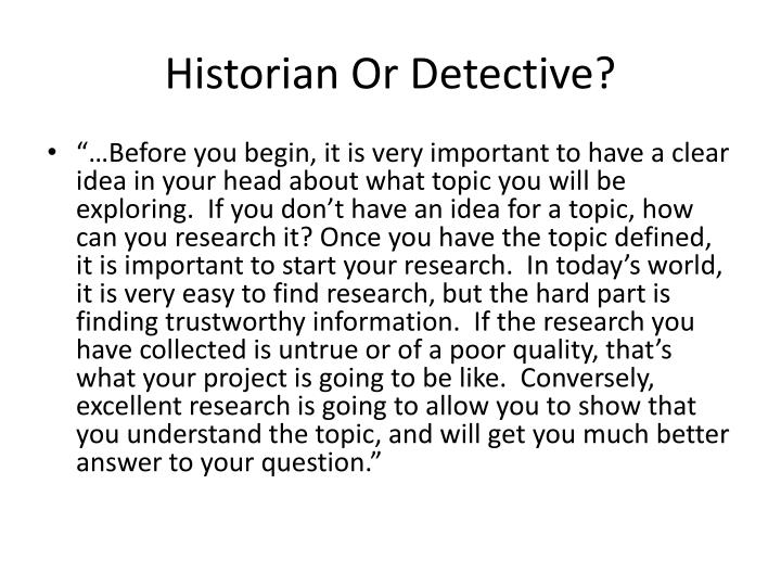 Historian Or Detective?