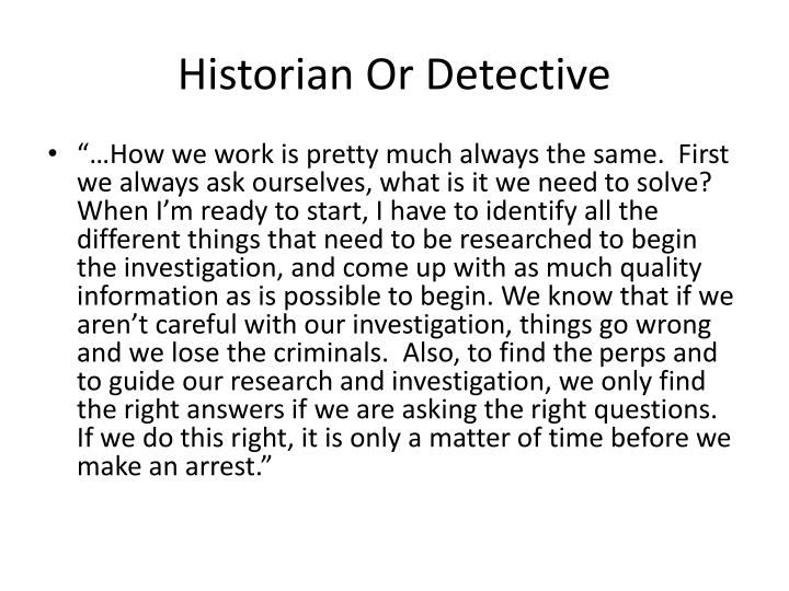 Historian Or Detective