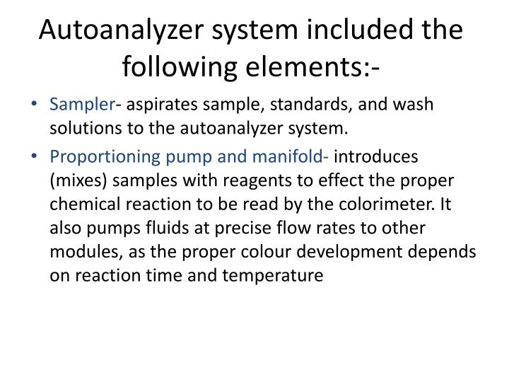 Autoanalyzer system included the following elements:-