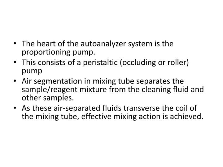 The heart of the autoanalyzer system is the proportioning pump.