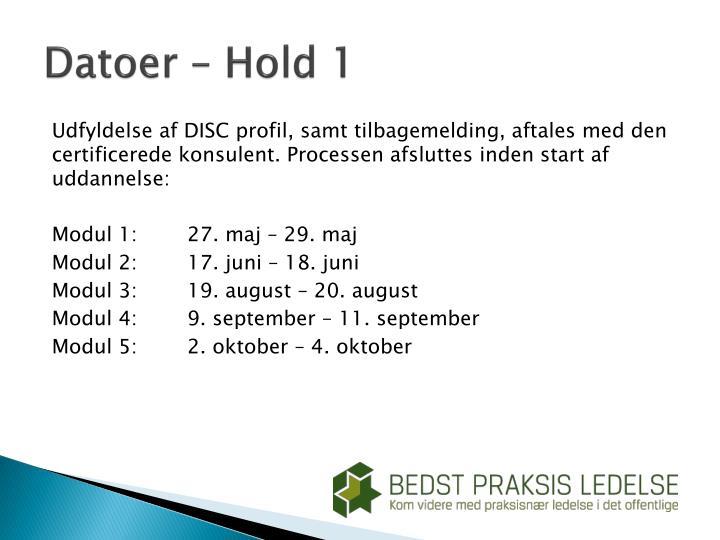 Datoer – Hold 1
