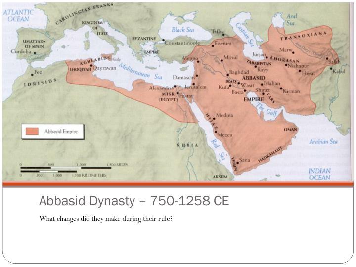 Abbasid Dynasty – 750-1258 CE