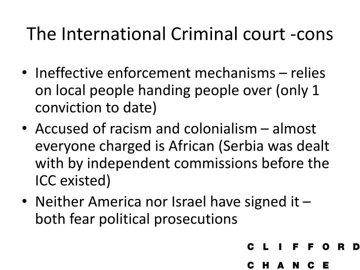 The International Criminal court -cons