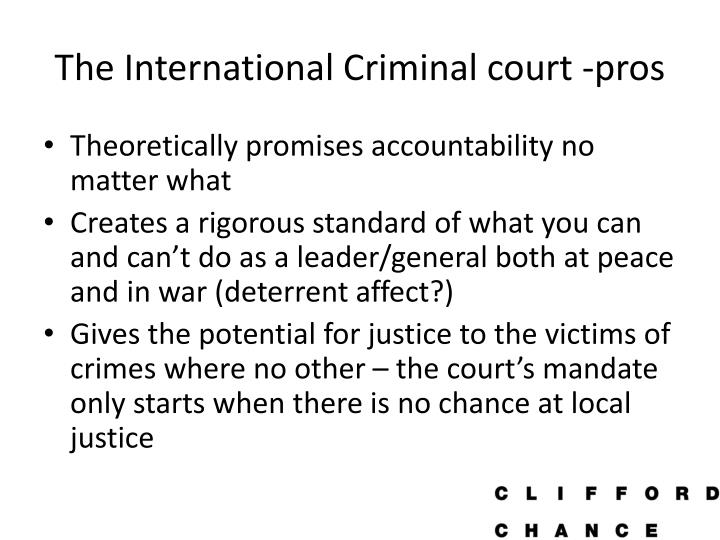 The International Criminal court -pros