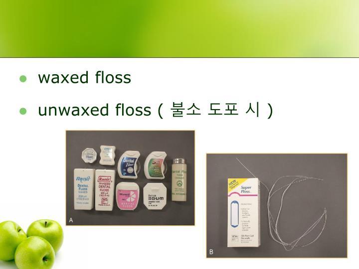 waxed floss