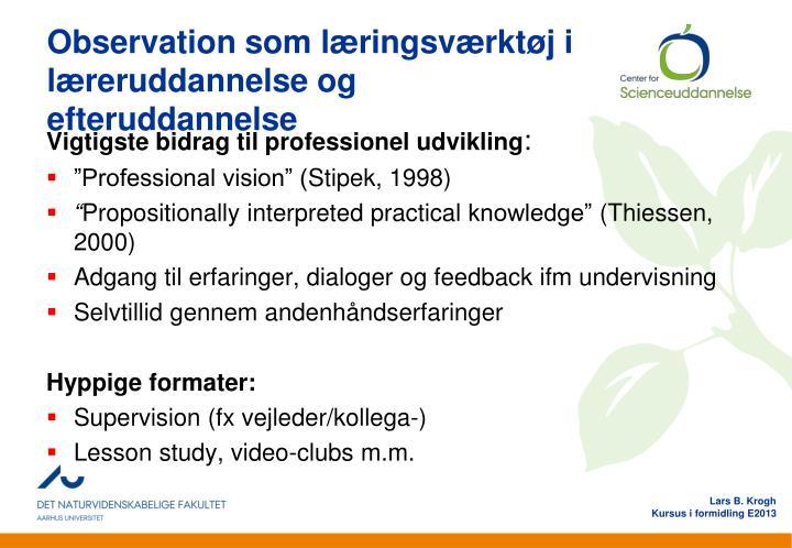 Observation som læringsværktøj i læreruddannelse og efteruddannelse