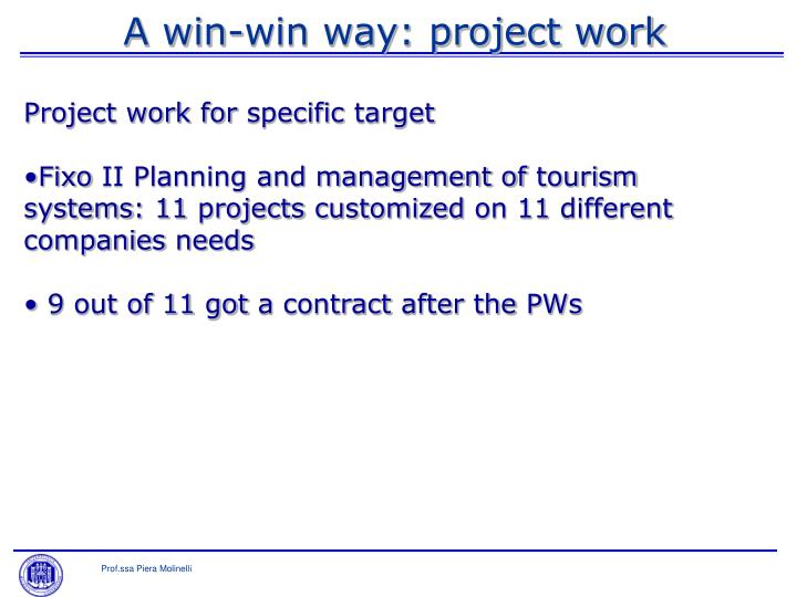 A win-win way: project work